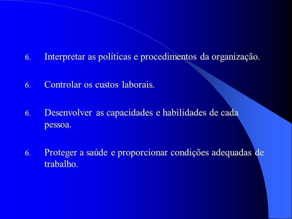 Interpretar as políticas e procedimentos da organização.