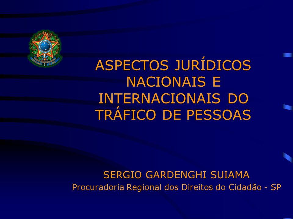ASPECTOS JURÍDICOS NACIONAIS E INTERNACIONAIS DO TRÁFICO DE PESSOAS