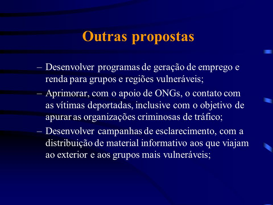 Outras propostas Desenvolver programas de geração de emprego e renda para grupos e regiões vulneráveis;