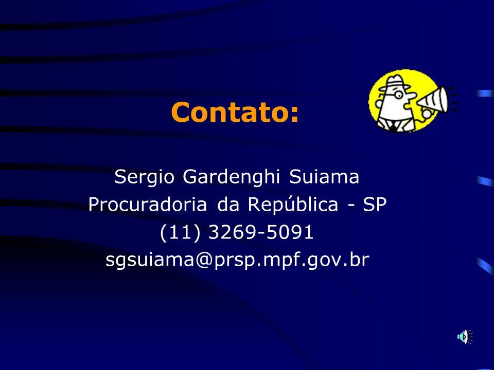Contato: Sergio Gardenghi Suiama Procuradoria da República - SP