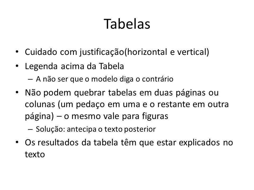 Tabelas Cuidado com justificação(horizontal e vertical)