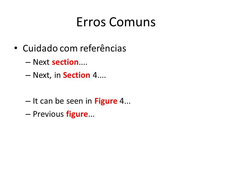 Erros Comuns Cuidado com referências Next section....