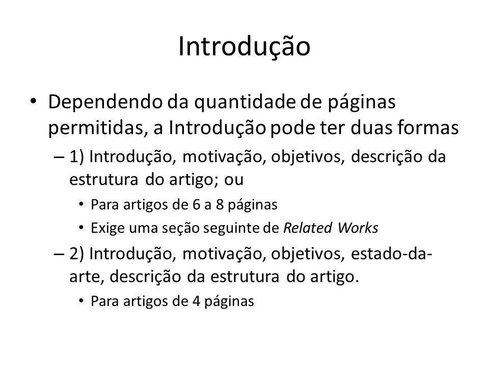 Introdução Dependendo da quantidade de páginas permitidas, a Introdução pode ter duas formas.