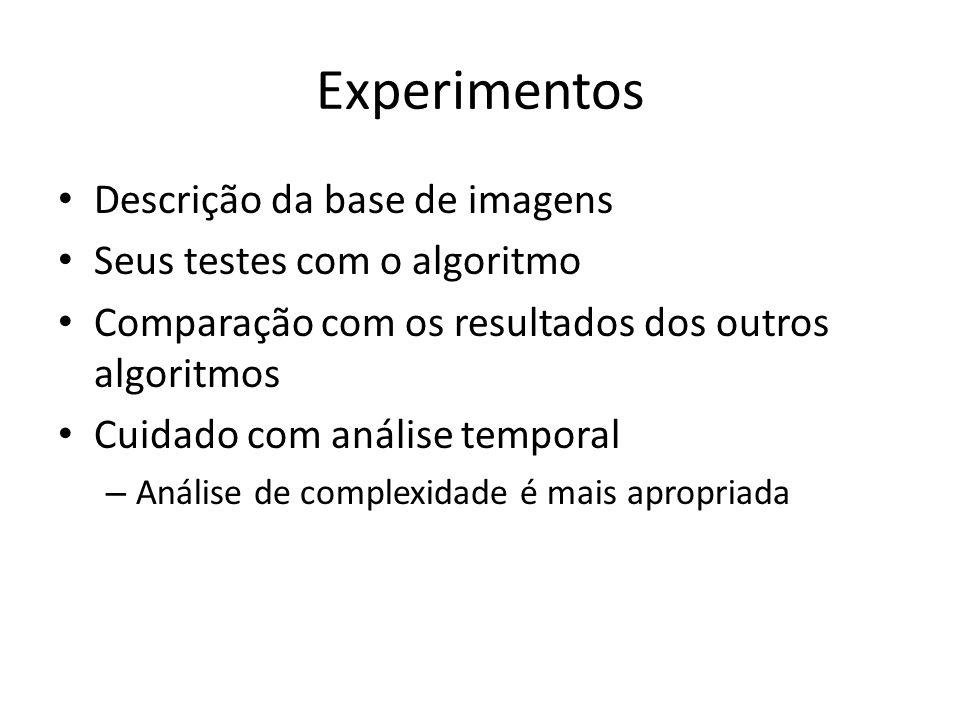 Experimentos Descrição da base de imagens Seus testes com o algoritmo