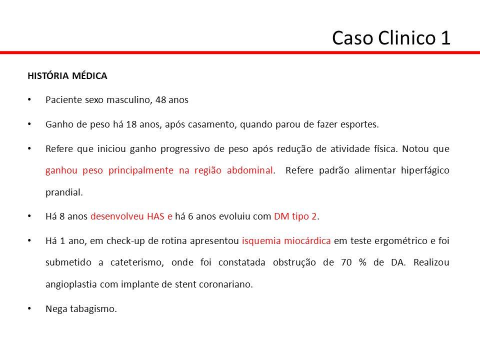 Caso Clinico 1 HISTÓRIA MÉDICA Paciente sexo masculino, 48 anos