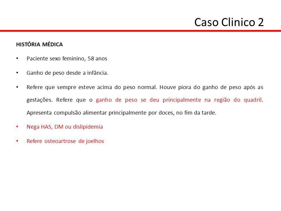 Caso Clinico 2 HISTÓRIA MÉDICA Paciente sexo feminino, 58 anos