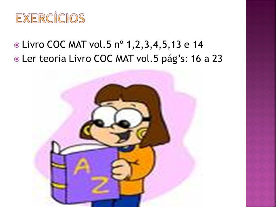 eXERCÍCIOS Livro COC MAT vol.5 nº 1,2,3,4,5,13 e 14
