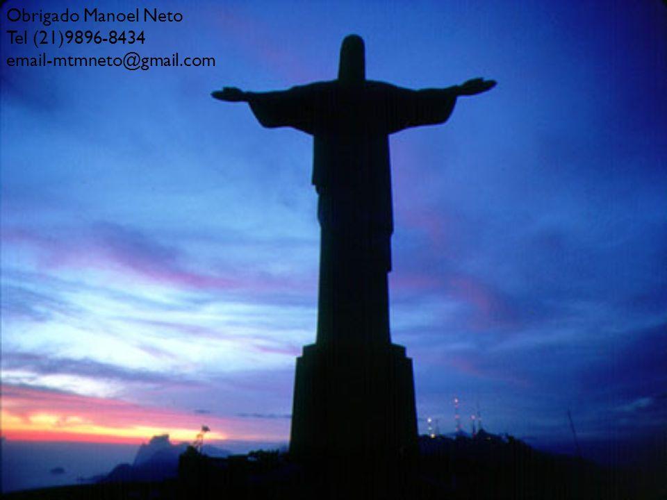 Obrigado Manoel Neto Tel (21)9896-8434 email-mtmneto@gmail.com
