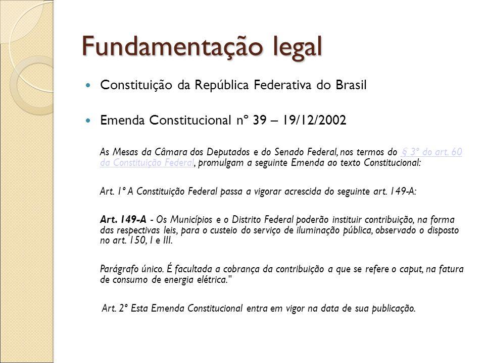 Fundamentação legal Constituição da República Federativa do Brasil