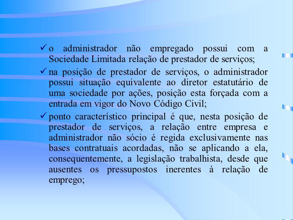 o administrador não empregado possui com a Sociedade Limitada relação de prestador de serviços;