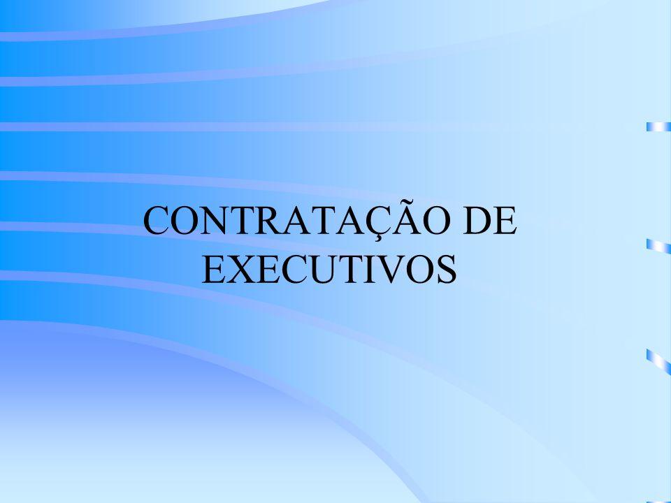 CONTRATAÇÃO DE EXECUTIVOS