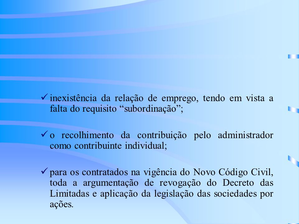 inexistência da relação de emprego, tendo em vista a falta do requisito subordinação ;