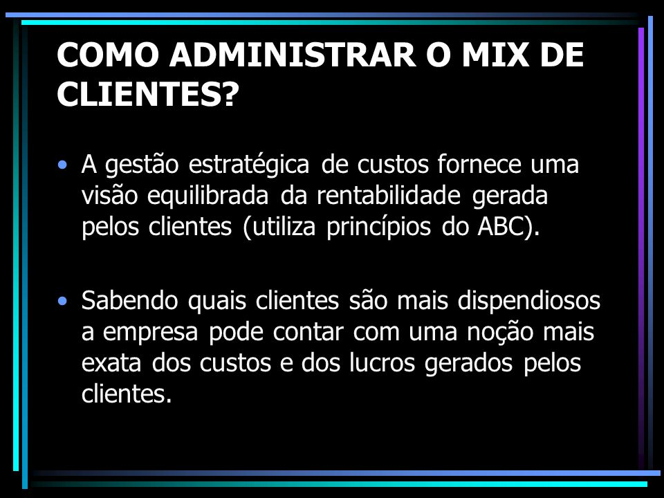 COMO ADMINISTRAR O MIX DE CLIENTES