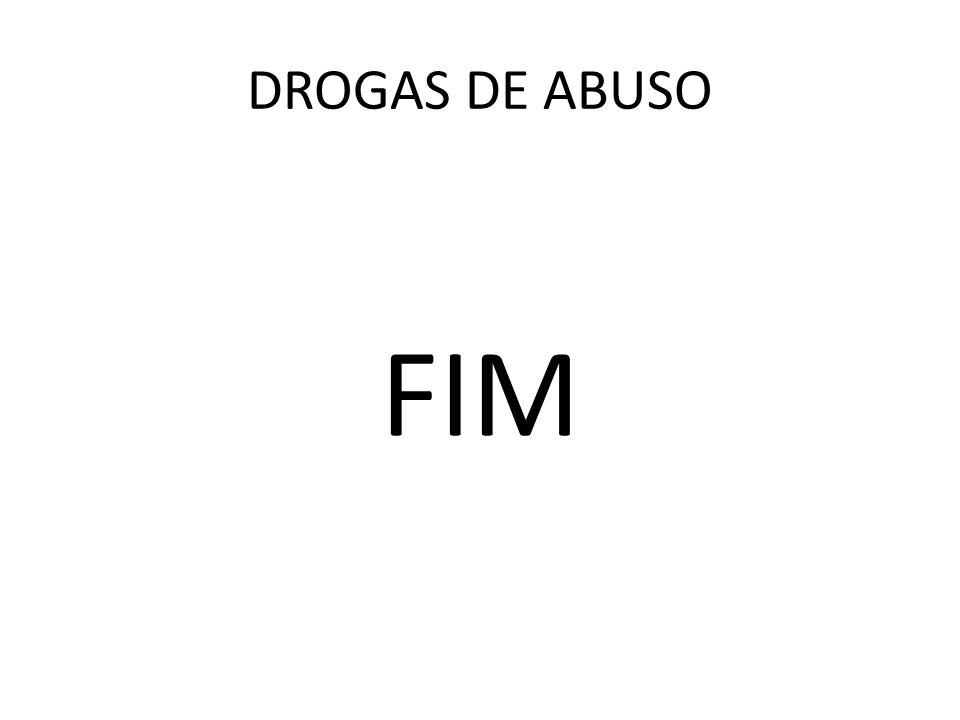 DROGAS DE ABUSO FIM