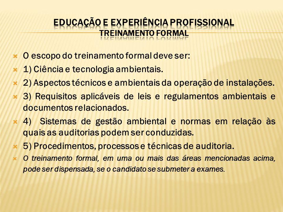 EDUCAÇÃO E EXPERIÊNCIA pROFISSIONAL treinamento formal