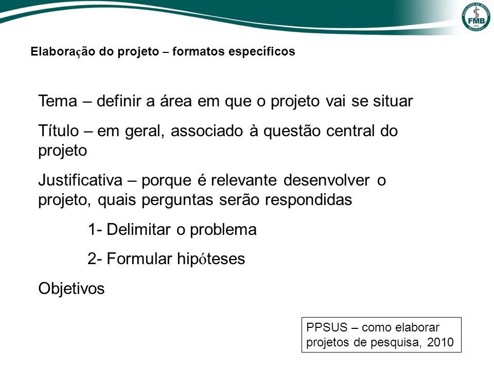 Tema – definir a área em que o projeto vai se situar