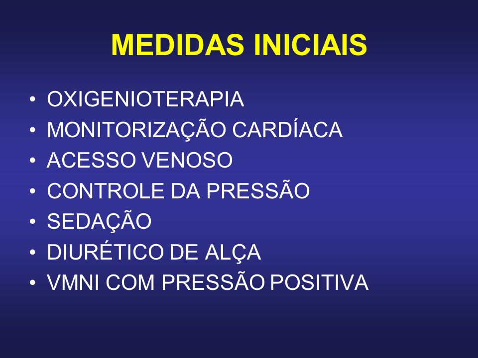 MEDIDAS INICIAIS OXIGENIOTERAPIA MONITORIZAÇÃO CARDÍACA ACESSO VENOSO
