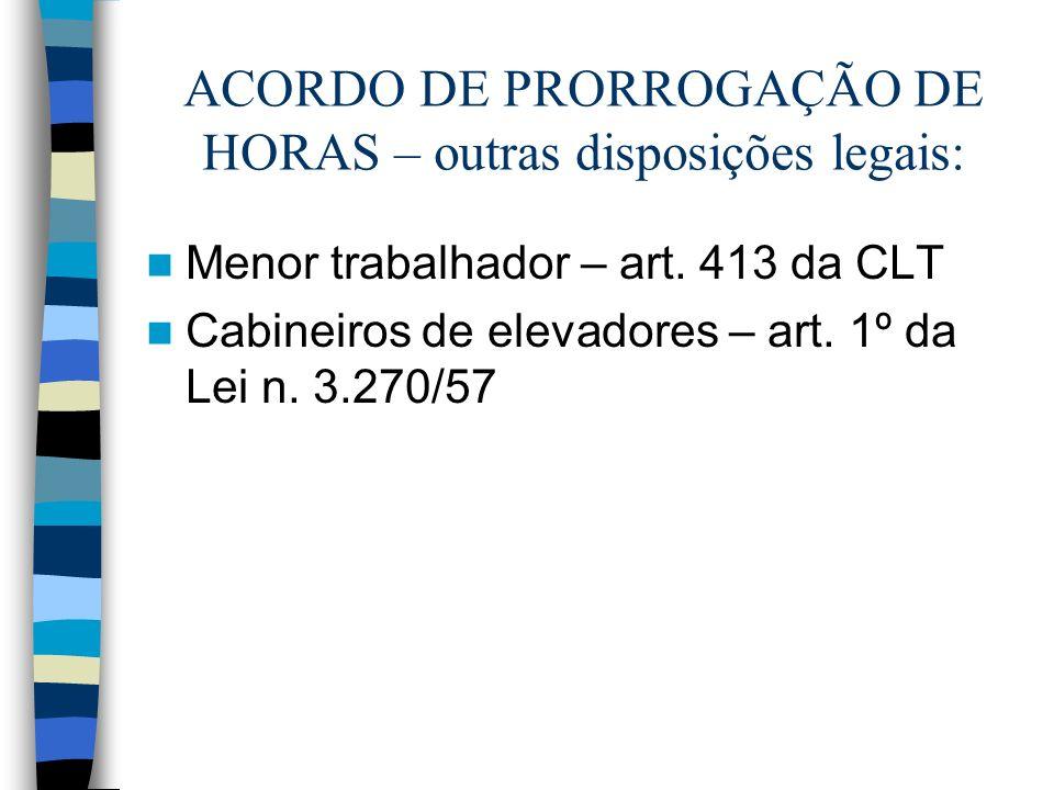 ACORDO DE PRORROGAÇÃO DE HORAS – outras disposições legais: