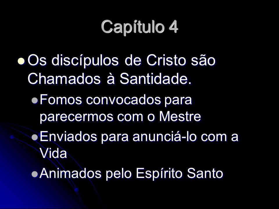 Capítulo 4 Os discípulos de Cristo são Chamados à Santidade.