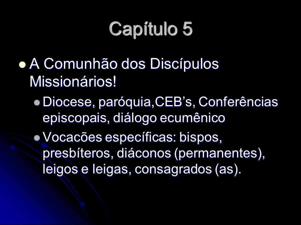 Capítulo 5 A Comunhão dos Discípulos Missionários!
