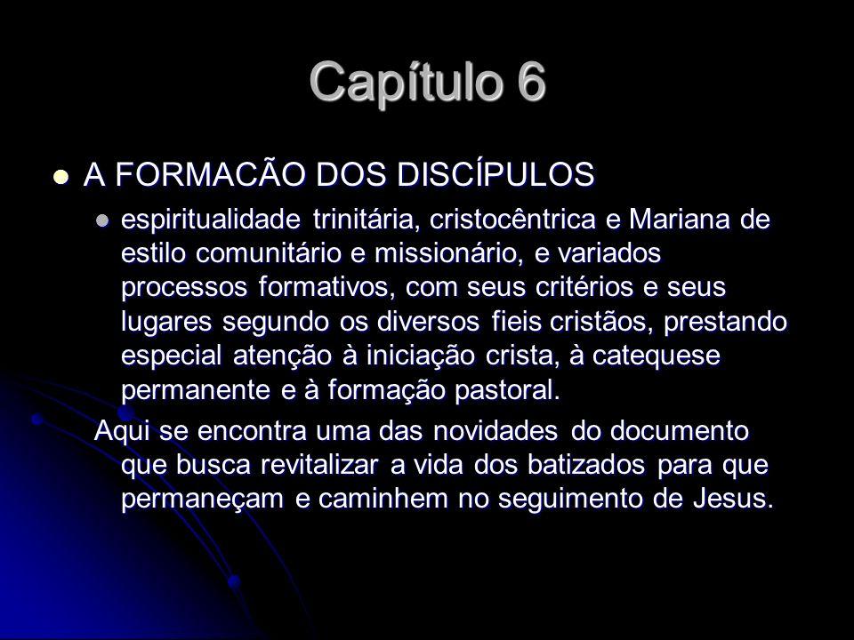 Capítulo 6 A FORMACÃO DOS DISCÍPULOS