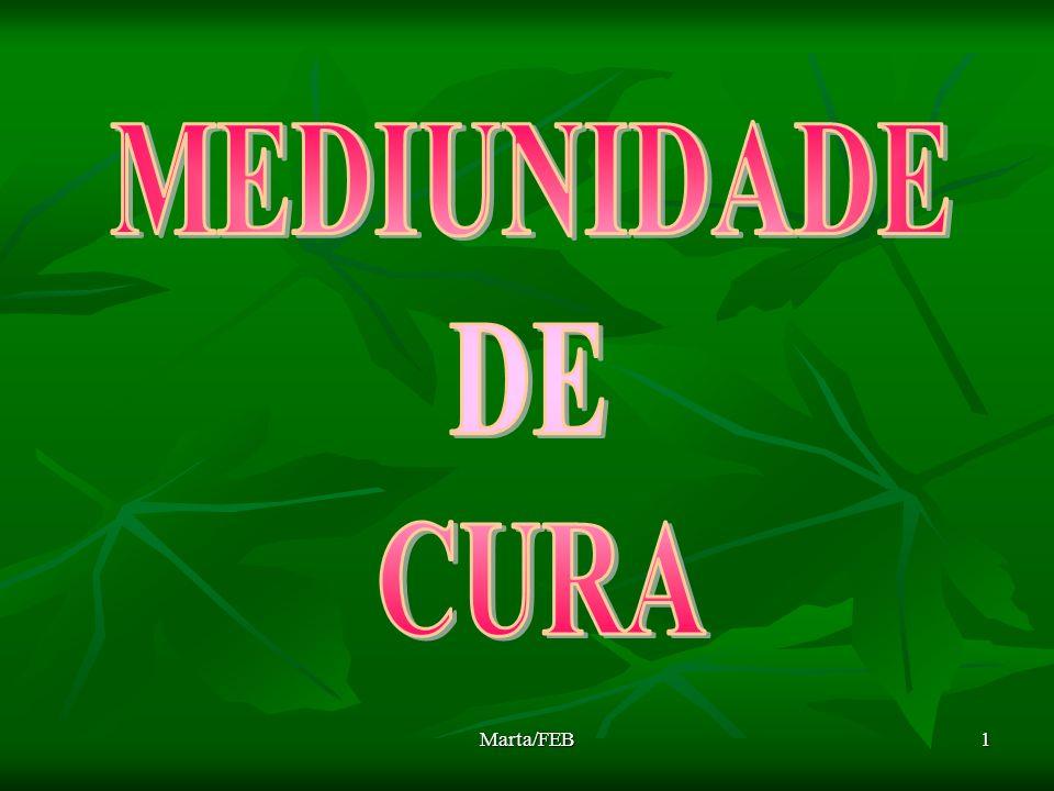 MEDIUNIDADE DE CURA Marta/FEB