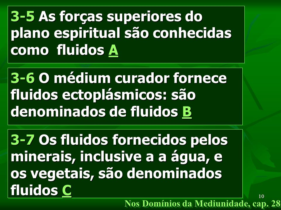 3-5 As forças superiores do plano espiritual são conhecidas como fluidos A