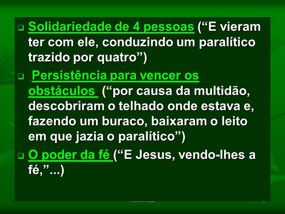 O poder da fé ( E Jesus, vendo-lhes a fé, ...)
