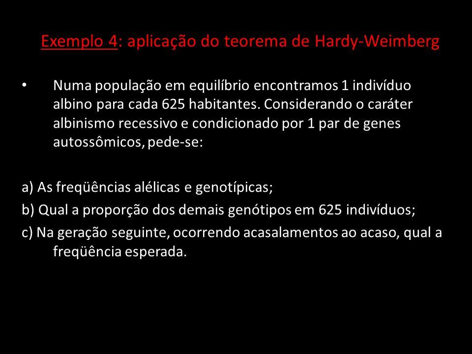 Exemplo 4: aplicação do teorema de Hardy-Weimberg