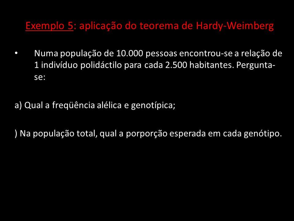 Exemplo 5: aplicação do teorema de Hardy-Weimberg
