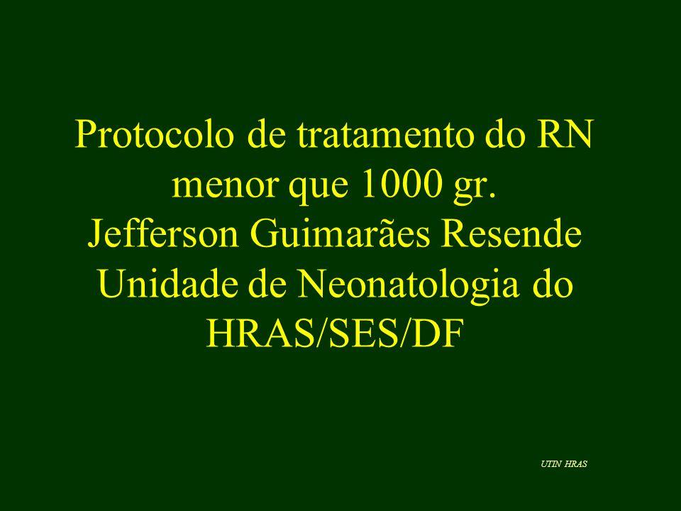 Protocolo de tratamento do RN menor que 1000 gr