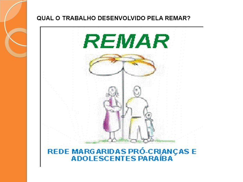 QUAL O TRABALHO DESENVOLVIDO PELA REMAR