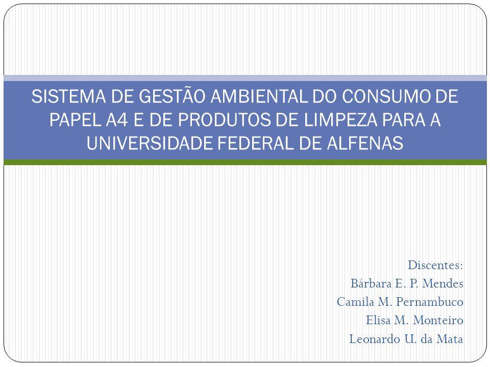 SISTEMA DE GESTÃO AMBIENTAL DO CONSUMO DE PAPEL A4 E DE PRODUTOS DE LIMPEZA PARA A UNIVERSIDADE FEDERAL DE ALFENAS