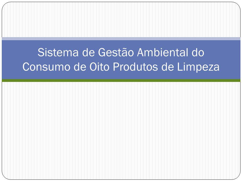 Sistema de Gestão Ambiental do Consumo de Oito Produtos de Limpeza