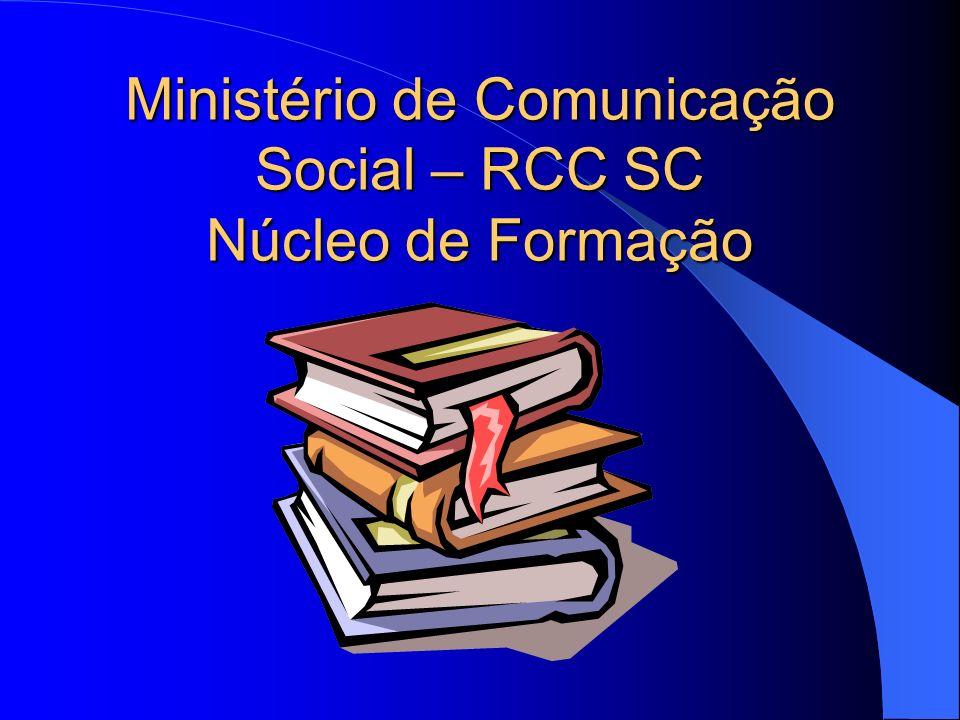Ministério de Comunicação Social – RCC SC Núcleo de Formação