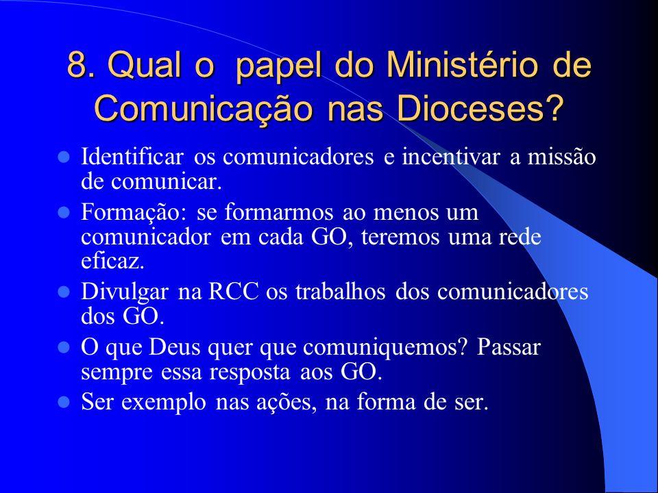 8. Qual o papel do Ministério de Comunicação nas Dioceses