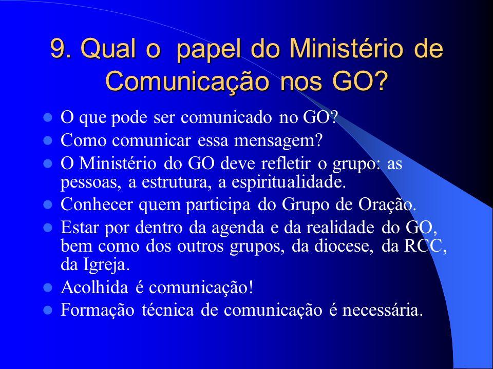 9. Qual o papel do Ministério de Comunicação nos GO