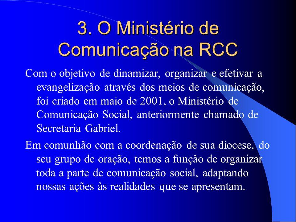 3. O Ministério de Comunicação na RCC
