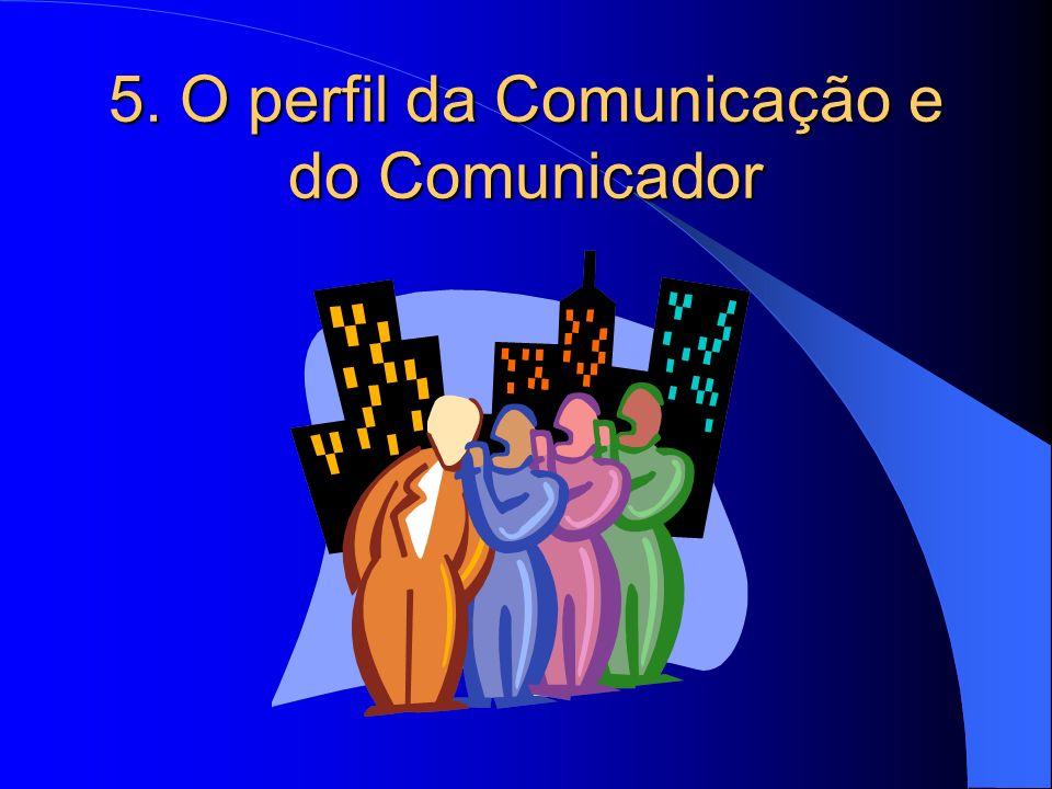 5. O perfil da Comunicação e do Comunicador