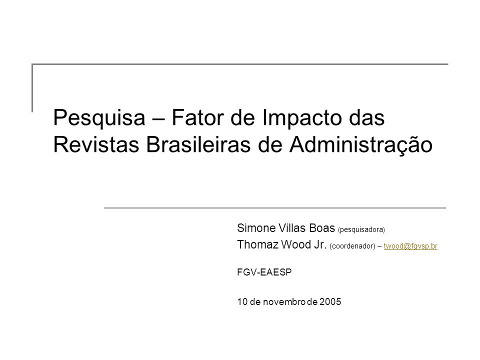 Pesquisa – Fator de Impacto das Revistas Brasileiras de Administração