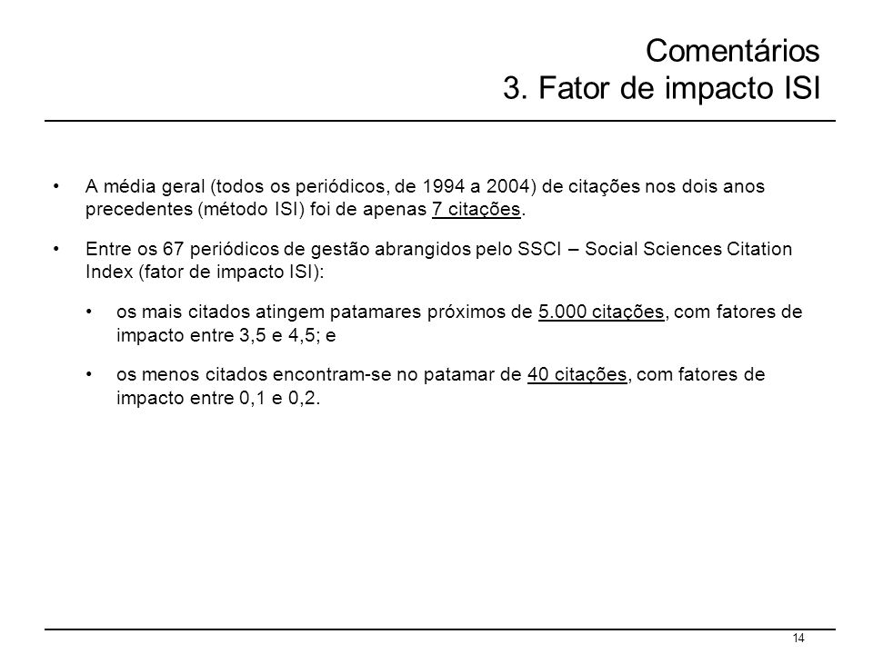 Comentários 3. Fator de impacto ISI