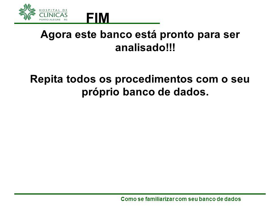 FIM Agora este banco está pronto para ser analisado!!!