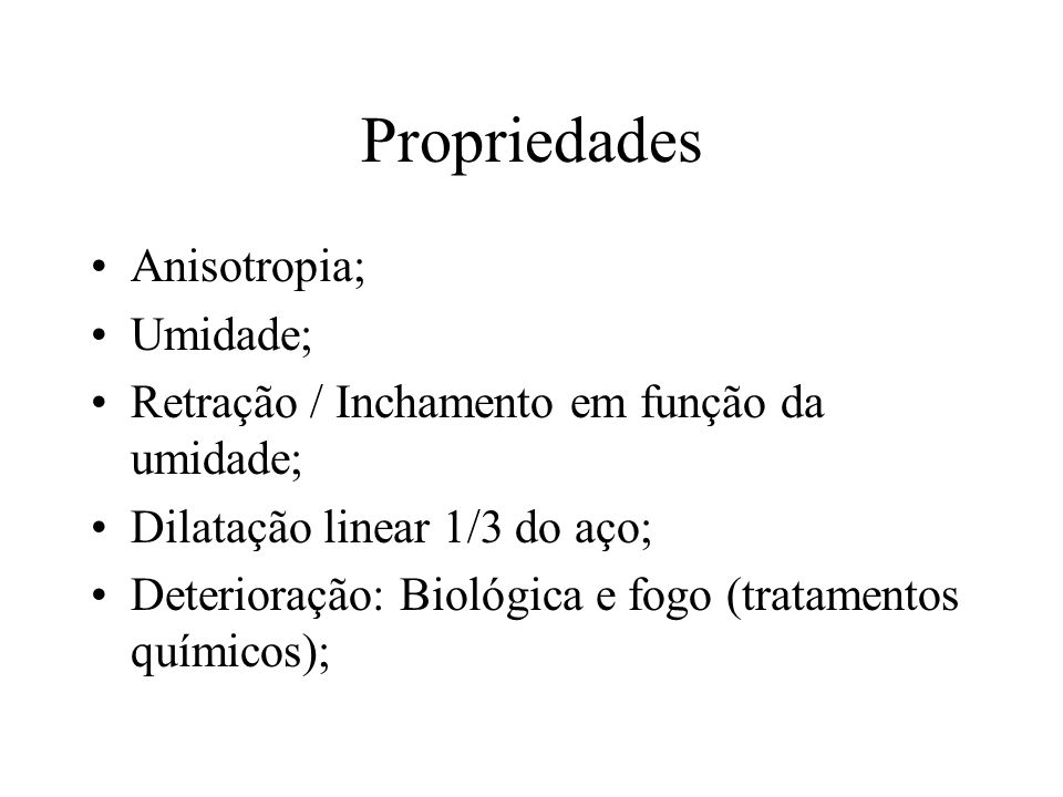 Propriedades Anisotropia; Umidade;