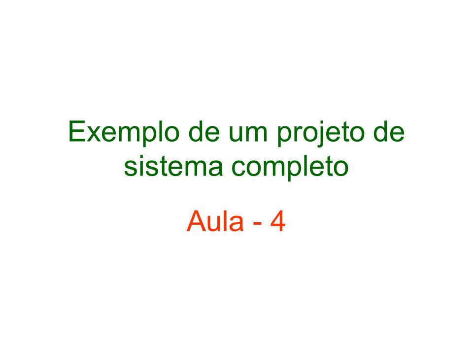 Exemplo de um projeto de sistema completo