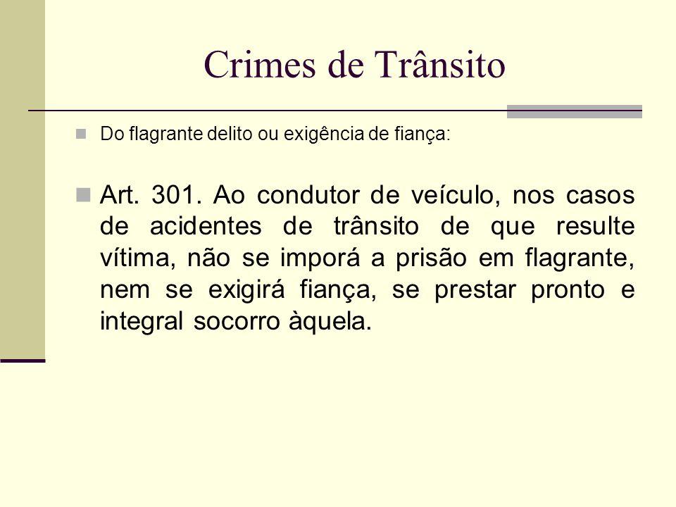 Crimes de TrânsitoDo flagrante delito ou exigência de fiança: