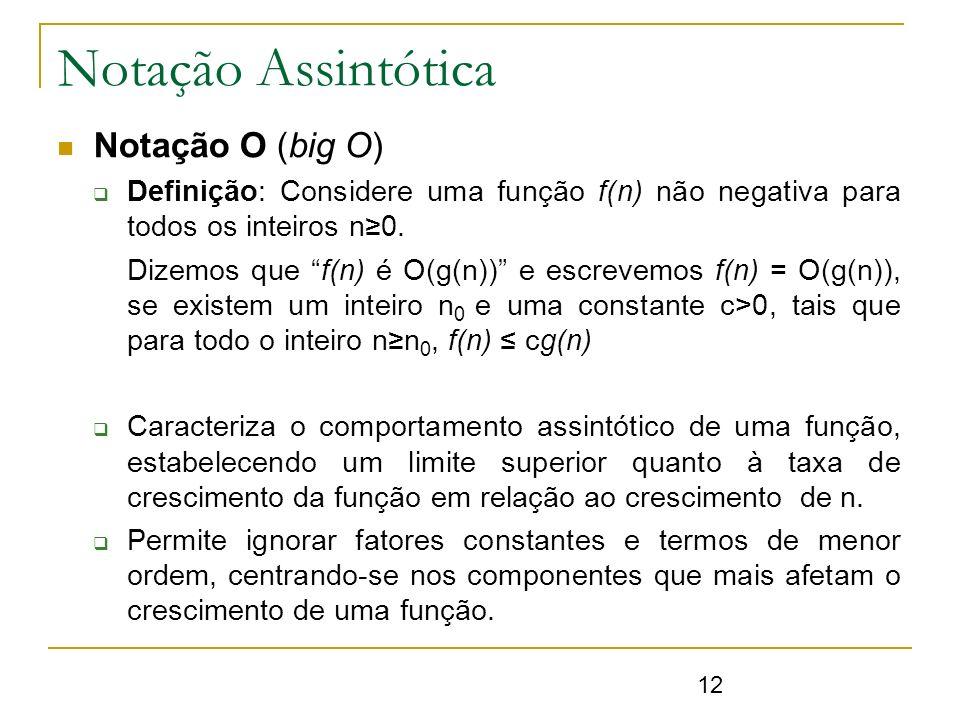 Notação Assintótica Notação O (big O)