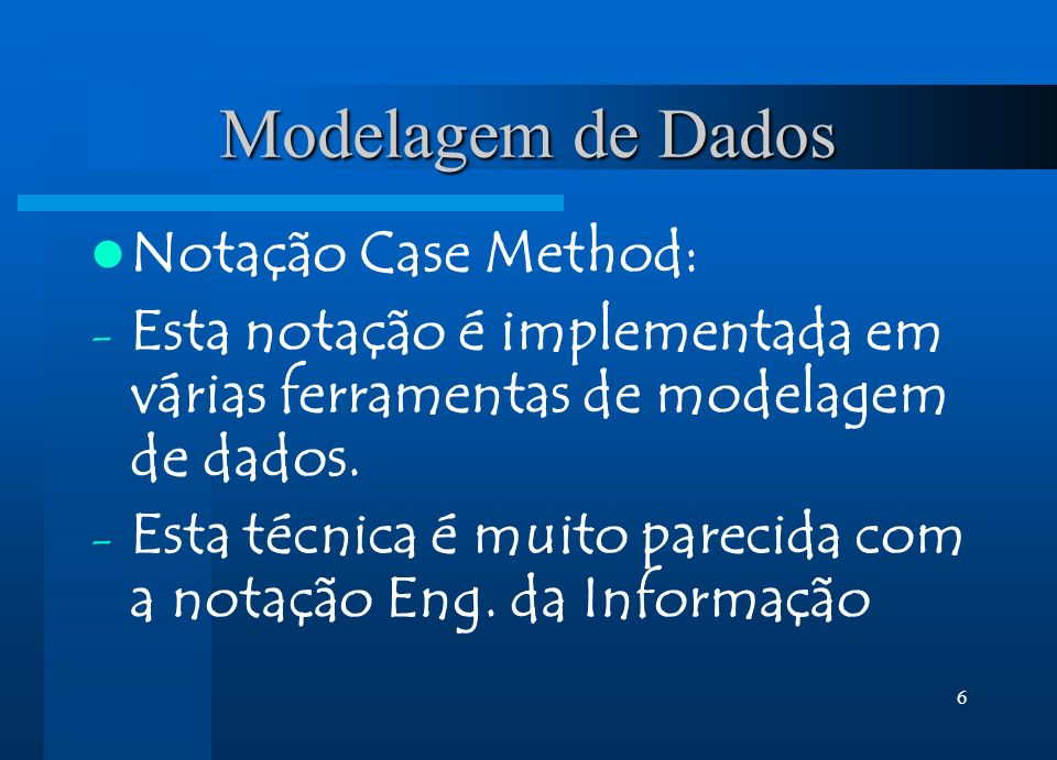 Modelagem de Dados Notação Case Method: