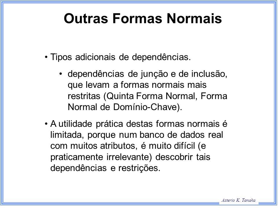 Outras Formas Normais Tipos adicionais de dependências.
