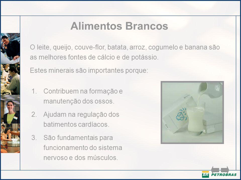 Alimentos BrancosO leite, queijo, couve-flor, batata, arroz, cogumelo e banana são as melhores fontes de cálcio e de potássio.