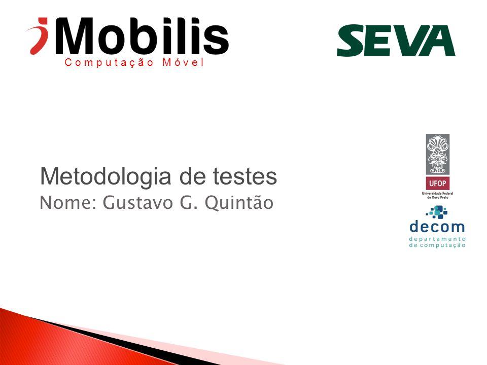 Metodologia de testes Nome: Gustavo G. Quintão